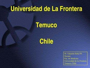 1. Universidad de la Frontera, Temuco, Chile: Dr. Eduardo Hebel ...
