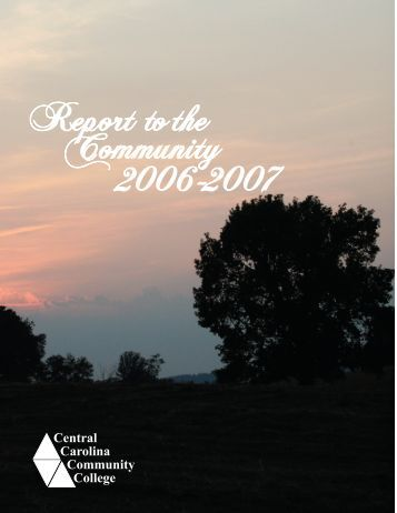 Report to the Community 2006-2007 - Central Carolina Community ...