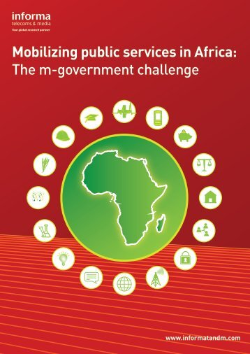 Mobilizing public services in Africa - Informa Telecoms & Media