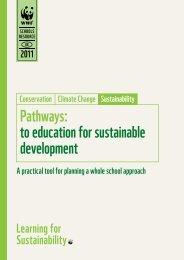 Pathways: to education for sustainable development - WWF UK