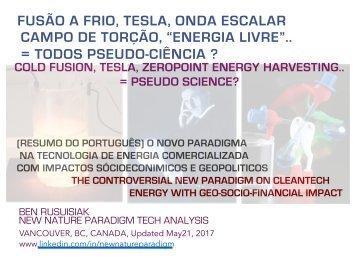 """Fusão a frio, Tesla, Onda escala, Campo de torção, """"Energia livre"""" = Todos Pseudo-ciência?(Resumo do Português) / Cold fusion, Tesla, Scalar wave, Torsion field, """"Free energy"""".. = All Pseudo science?"""