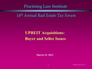 Practising Law Institute 14th Annual Real Estate Tax Forum UPREIT ...
