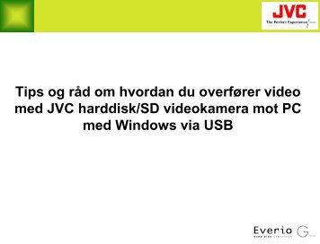 Harddisk/SD videokamera overføring og redigering mot ... - Jvc.no