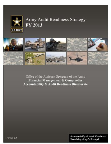 Army Audit Readiness Strategy FY 2013 - Army Financial ...
