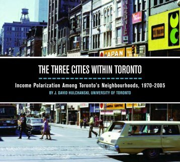 The Three Cities Within Toronto: Income Polarization ... - Cities Centre