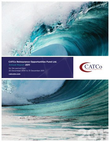 CATCo Reinsurance Opportunities Fund Ltd. Annual Report 2011
