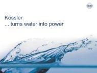 Kössler ... turns water into power