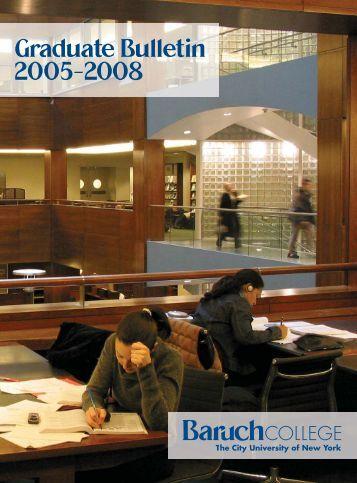 Complete Graduate Bulletin 2005-2008 - Baruch College - CUNY