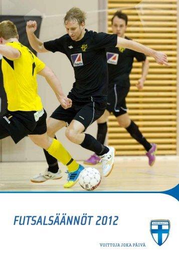 FUTSALSÄÄNNÖT 2012 - Suomen Palloliitto