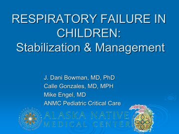 RESPIRATORY FAILURE IN CHILDREN: Stabilization ... - ANTHC