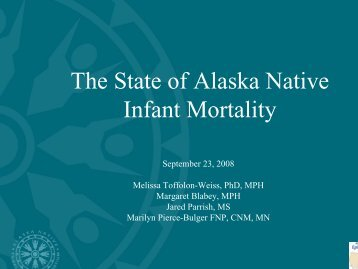 The State of Alaska Native Infant Mortality - ANTHC