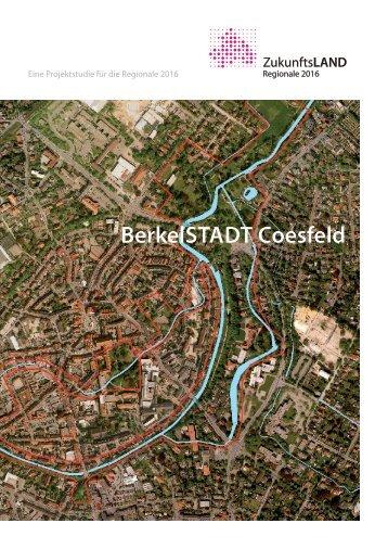 """Kurzfassung Projektstudie """"BerkelSTADT Coesfeld"""" - Regionale 2016"""