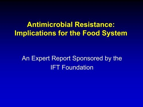 IFT Review of Antibiotic Resistance - Federation of Animal Science ...