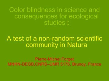 Color blindness in science and consequences for ... - ATBC 2008