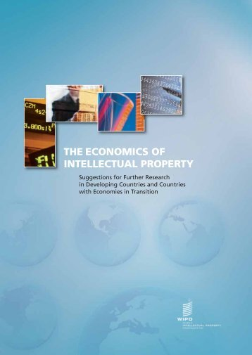 THE ECONOMICS OF INTELLECTUAL PROPERTY - WIPO