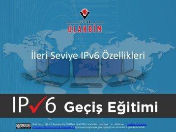 İleri Seviye IPv6 Özellikleri ve IPv6 Geçiş Mekanizmaları - Ulakbim