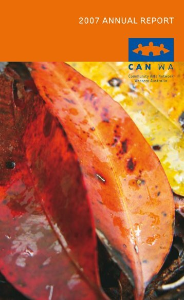 2007 ANNUAL REPORT - Community Arts Network Western Australia