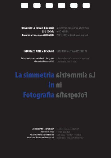 La simmetria in Fotografia La simmetria in Fotografia - Università Ca
