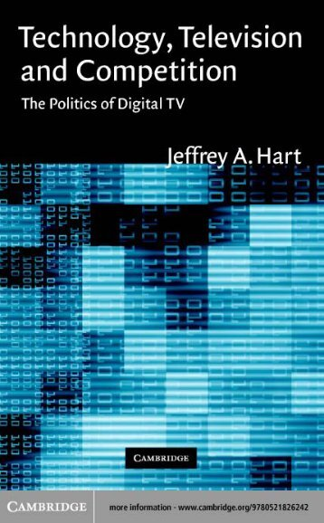 Technology, Television, and Competition : The Politics of Digital TV