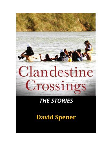 Clandestine Crossing: The Stories - Center for Comparative ...