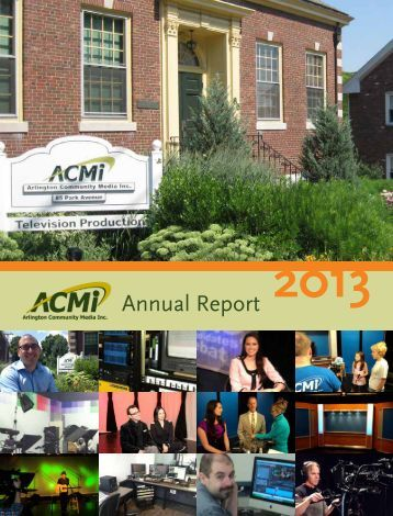 Annual Report from 2013 - Arlington Community Media, Inc.