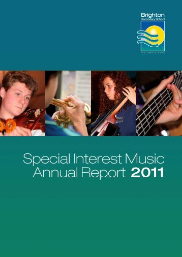 Special Interest Music Annual Report 2011 - Brighton Secondary ...
