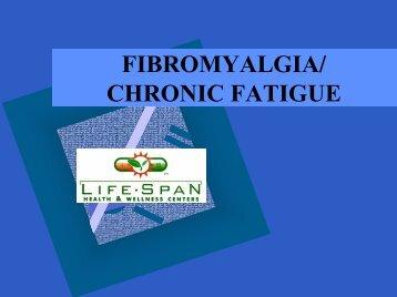 FIBROMYALGIA/ CHRONIC FATIGUE
