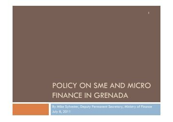 Policy on SME and Micro Finance in Grenada, Mr. By Mike Sylvester ...