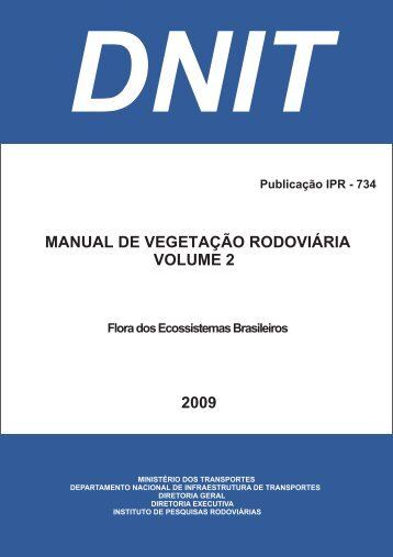 Manual de Vegetação Rodoviária - Volume 2 - Flora dos ... - IPR - Dnit