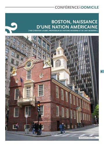 BOSTON, NAISSANCE D'UNE NATION AMÉRICAINE - Arts et Vie