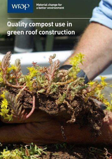 Quality compost use in green roof construction (1.09 MB) - Wrap