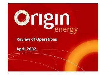 Review of Operations April 2002 - Origin Energy