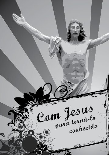Com Jesus – para torná-lo conhecido