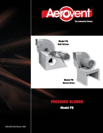 Pressure Blowers, Radial Blade (Model PB) - Catalog 904 - Aerovent