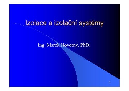 Ing. Marek Novotný, PhD - Izolace a izolační systémy ... - Izolace.cz