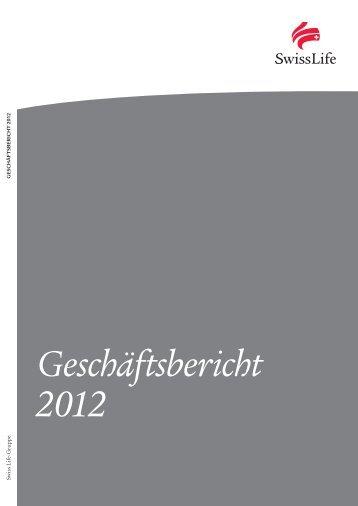 Geschäftsbericht 2012 - gesamt - Swiss Life - Online Report