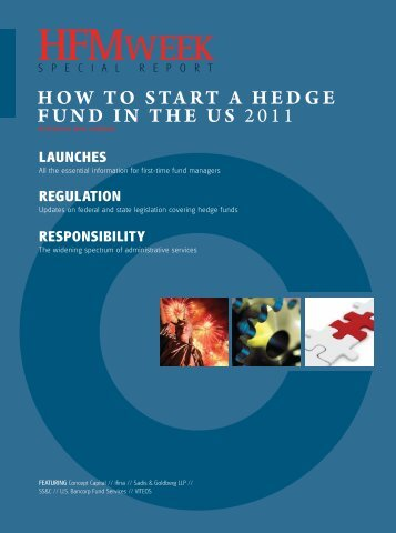HOW TO START A HEDGE FUND IN THE US 2011 - HFMWeek