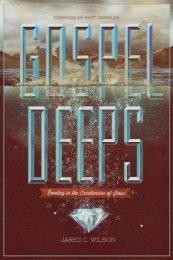 Gospel Deeps.526404.i02.indd - Monergism Books