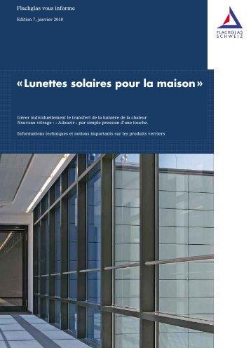 """Flachglas vous informe, Edition 7: """"Lunettes solaires pour la maison"""""""