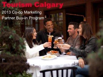 2013 Co-op Marketing Partner Buy-In Program - Tourism Calgary