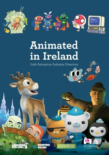 Animated in Ireland Brochure 2012 - Irish Film Board