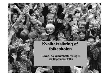 Kvalitetssikring af folkeskolen - Børne- og Kulturchefforeningen