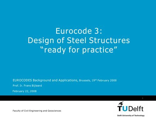 """Eurocode 3: Design of Steel Structures """"ready for     - Eurocodes"""