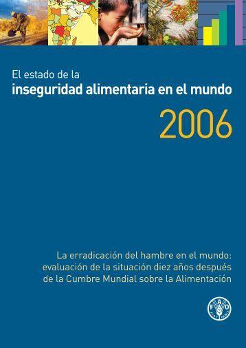 Estado de la inseguridad alimentaria en el mundo 2006 ... - FAO.org