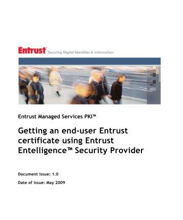 Getting an end-user Entrust certificate using Entrust Entelligence ...