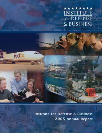 2005 Annual Report Institute for Defense & Business