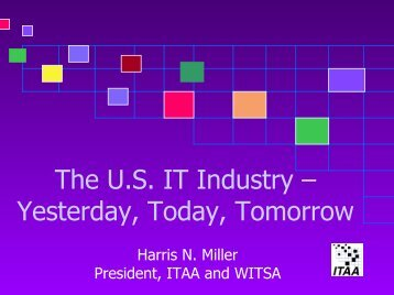 The U.S. IT Industry – Yesterday, Today, Tomorrow - WITSA