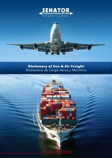 Dictionary of Sea & Air Freight Diccionario de Carga Aerea y Maritima