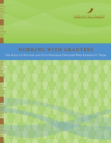 woRKING wITH GRANTEEs - The Center for Effective Philanthropy
