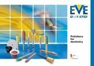Polishers for dentistry - EVE Ernst Vetter GmbH